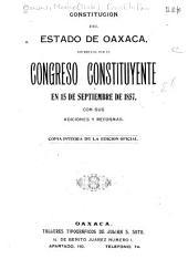 Constitución del estado de Oaxaca: decretada por el Congreso constituyente en 15 de septiembre de 1857, con sus adiciones y reformas