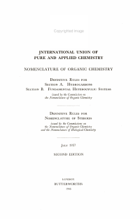 Nomenclature of Organic Chemistry  Definitive rules for  section A  Hydrocarbons   Section B  Fundamental Heterolcyclic systems  issued by the Commission on the Nomenclature of Organic Chemistry  July 1957  Definitive rules for nomenclature of steroids  issued by the Commissions on the Nomenclature of Organic Chemistry and the Nomenclature of Biological Chemistry  1957 PDF