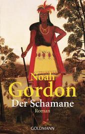 Der Schamane: Roman