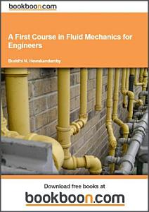 A First Course in Fluid Mechanics for Engineers PDF
