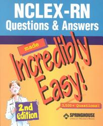 Nclex Rn Questions And Answers Made Incredibly Easy Book PDF