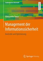 Management der Informationssicherheit : Kontrolle und Optimierung