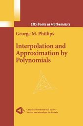 Interpolation and Approximation by Polynomials