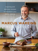 New Classics  Inspiring and Delicious Recipes to Transform Your Home Cooking PDF