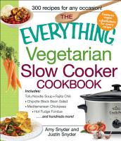 The Everything Vegetarian Slow Cooker Cookbook PDF