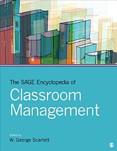 The SAGE Encyclopedia of Classroom Management Book