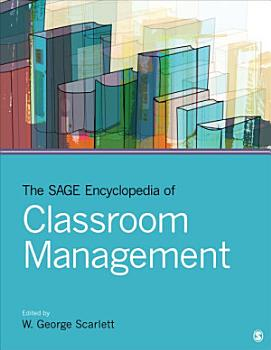 The SAGE Encyclopedia of Classroom Management PDF