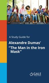 "A Study Guide for Alexandre Dumas' ""The Man in the Iron Mask"""