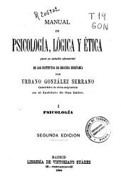 Manual de psicología, lógica y ética para su estudio elemental en los Institutos de Segunda Enseñanza: Psicología, Volumen 1