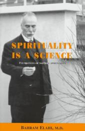Spirituality is a Science: Foundations of Natural Spirituality