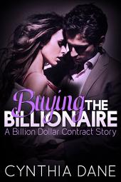 Buying the Billionaire: A Billion Dollar Contract Story