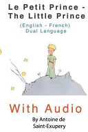 The Little Prince   Le Petit Prince  English   French  Dual Language Edition Book