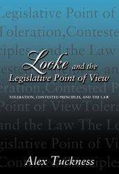 Locke and the Legislative Point of View: Toleration, Contested Principles, and the Law