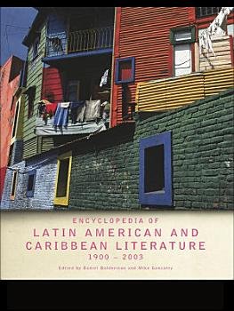 Encyclopedia of Twentieth Century Latin American and Caribbean Literature  1900   2003 PDF