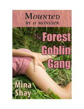 Mounted by a Monster: The Forest Goblin Gang (Paranormal Erotica)