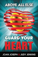 Above All Else Guard Your Heart Book PDF