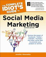 The Complete Idiot s Guide to Social Media Marketing  2nd Edition PDF
