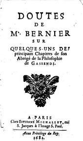 Doutes De Mr. Bernier Sur Quelques-Uns Des principaux Chapitres de son Abregé de la Philosophie de Gassendi