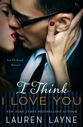 I Think I Love You: An Oxford Novel