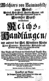 Copeylicher Begriff verschiedener Reichs-Satzungen, und anderer des Heil. Römischen Reichs...: Constitutionen [etc.]