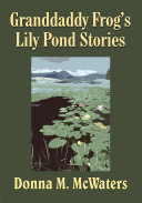 Granddaddy Frog's Lily Pond Stories