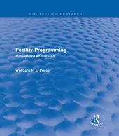 Facility Programming (Routledge Revivals): Methods and Applications