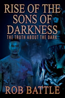 Rise of the Sons of Darkness  The Truth about the Dark Book