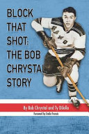Block That Shot  The Bob Chrystal Story