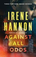 Against All Odds  Heroes of Quantico Book  1  PDF
