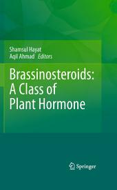 Brassinosteroids: A Class of Plant Hormone