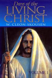 Days of the Living Christ, Volume One