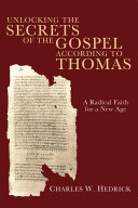 Unlocking the Secrets of the Gospel according to Thomas