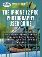 The IPhone 12 Pro Photography User Guide