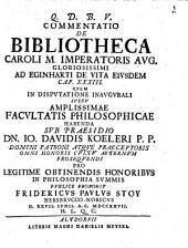 Commentatio de bibliotheca Caroli M. imp. aug. ad Eginharti de vita eiusdem