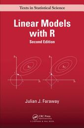 Linear Models with R, Second Edition: Edition 2
