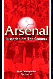 Arsenal: Historien om The Gunners