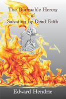 The Damnable Heresy of Salvation by Dead Faith PDF