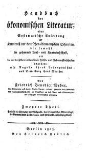 Enthält die Literatur der Viehzucht, der ökonomischen Mineralogie, der ökonomischen Technologie, und der Landhaushaltungskunst: Zweyter Theil