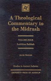 A Theological Commentary to the Midrash: Leviticus Rabbah