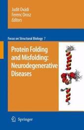 Protein folding and misfolding: neurodegenerative diseases