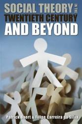 Social Theory In The Twentieth Century And Beyond Book PDF