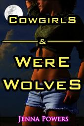 Cowgirls and Werewolves (Monster Erotica)