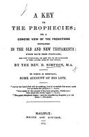 A Key to the Prophecies  or  a concise view of the predictions contained in the Old and New Testaments  etc PDF