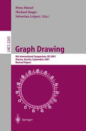 Graph Drawing: 9th International Symposium, GD 2001 Vienna, Austria, September 23-26, 2001, Revised Papers