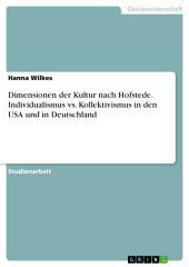 Dimensionen der Kultur nach Hofstede. Individualismus vs. Kollektivismus in den USA und in Deutschland