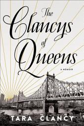 The Clancys of Queens: A Memoir
