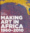 Making Art In Africa 1960 2010