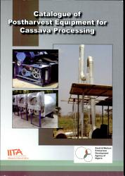 Catalogue Of Postharvest Equipment For Cassava Processing Book PDF