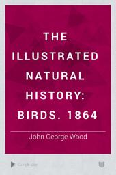 The Illustrated Natural History: Volume 1