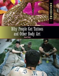 Why People Get Tattoos and Other Body Art Book